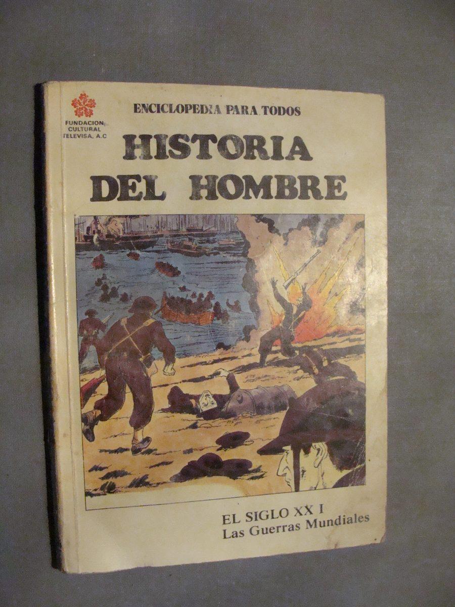 Libro Historia Del Hombre , El Siglo Xx I Las Guerras Mundia - $ 120 00