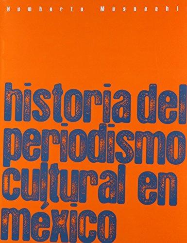 libro historia del periodismo cultural en méxico - nuevo