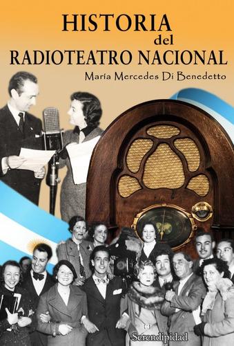 libro. historia del radioteatro nacional. ed serendipidad