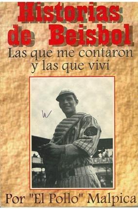 libro, historias de beisbol por '' el pollo''  malpica.