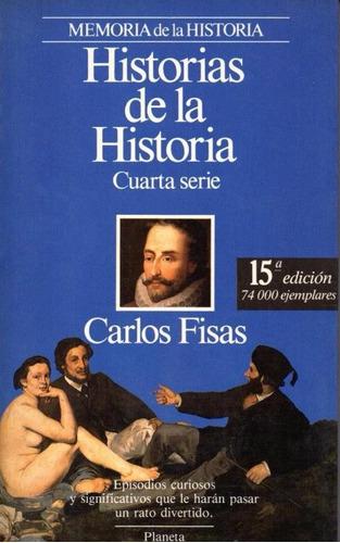 libro, historias de la historia cuarta serie de carlos fisas
