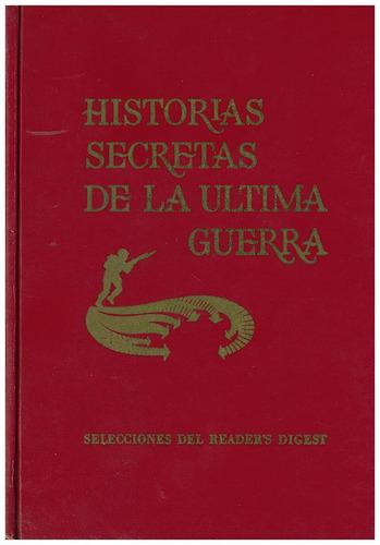 libro, historias secretas de la ultima guerra.
