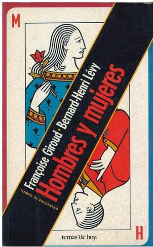 libro, hombres y mujeres francoise giroud/ benard h. lévy.