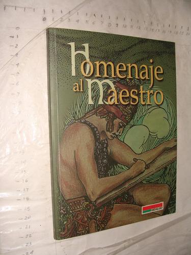 libro homenaje a el maestro , año 2000 , 150 paginas
