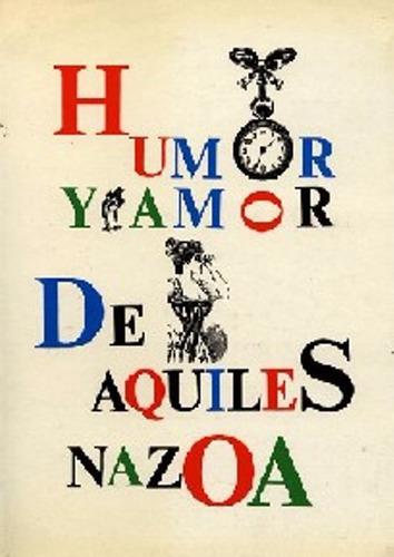 libro, humor y amor de aquiles nazoa.