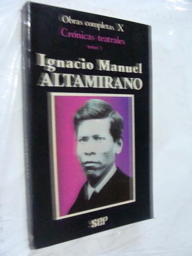 libro ignacio manuel altamirano , cronicas teatrales tomo i,