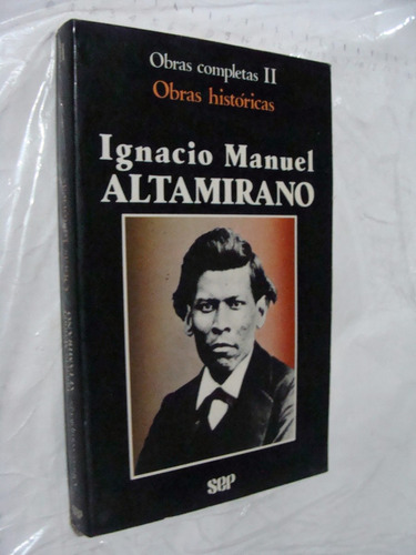 libro ignacio manuel altamirano , obras historicas, obras co
