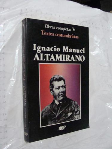 libro ignacio manuel altamirano , textos costumbristas, obra