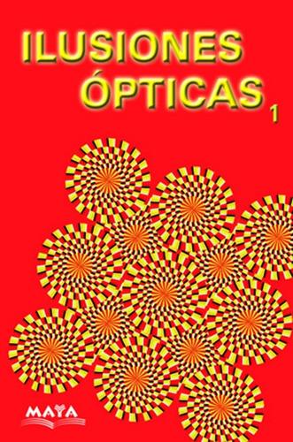 libro ilusiones opticas, tomo 1. ed maya.