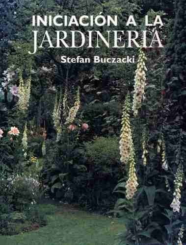 libro iniciación a la jardinería. s. buczacki - libsa 192 p