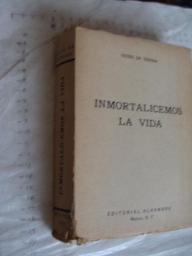 libro inmortalicemos la vida , 285 paginas