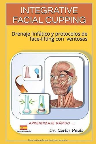 libro : integrative facial cupping drenaje linfático y...