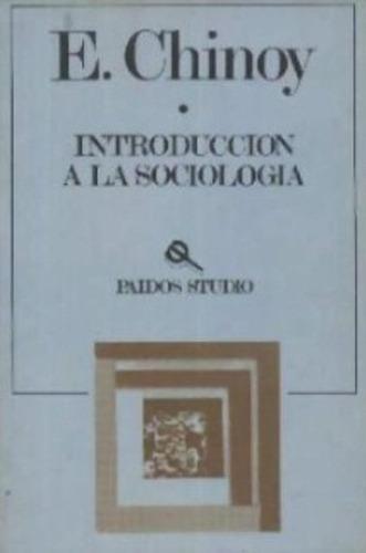 libro, introducción a la sociologia de e. chinoy.