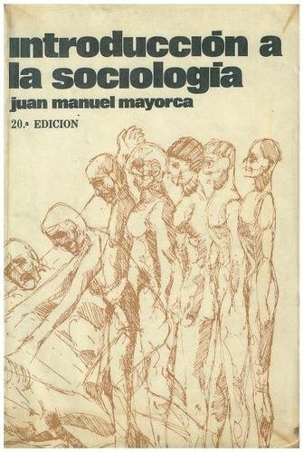 libro, introducción a la sociologia de juan manuel mayorca.