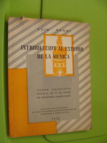 libro introduccion al estudio de la musica , luis sandi , añ