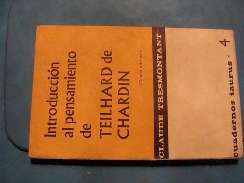 libro introduccion al pensamiento de teilhard de chrdin , ca