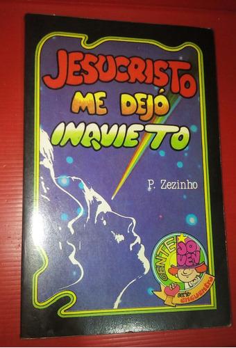 libro jesucristo me dejó inquieto.