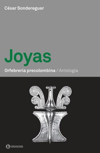 libro  joyas. orfebreria precolombina. antologia