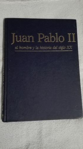 libro juan pablo ii el hombre y la historia del siglo xx.