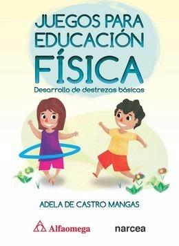 libro juegos para educación física - desarrollo de destrezas