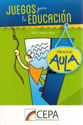 libro juegos para la educación - maría regina öfele - cepa