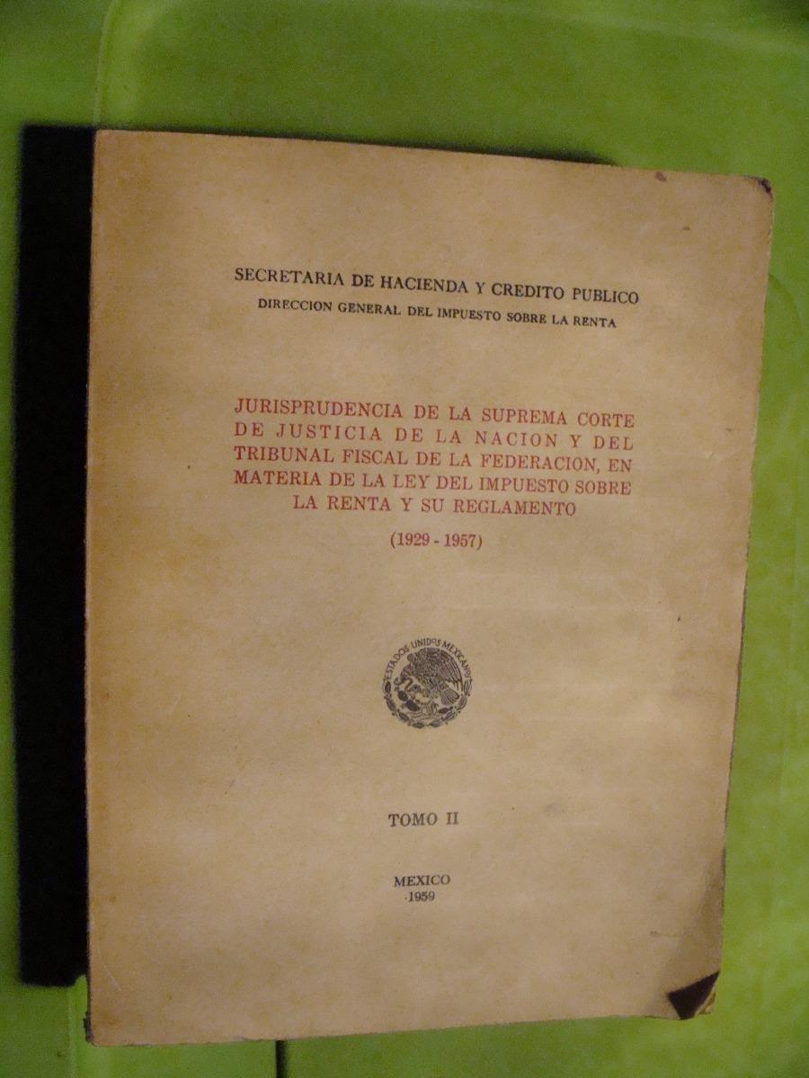 Libro Jurisprudencia De La Suprema Corte De Justicia De La ...  @tataya.com.mx