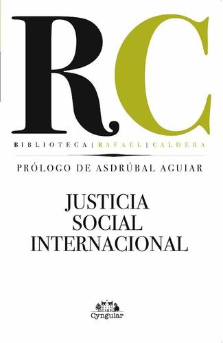 libro justicia social internacional. rafael caldera. nuevo