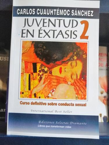 libro juventud en éxtasis 1 y 2 carlos cuauhtémoc sánchez