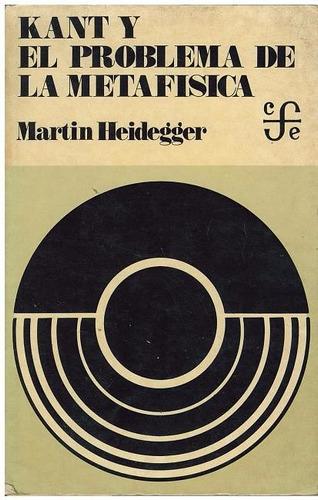libro, kant y el problema de la metafísica martin heidegger