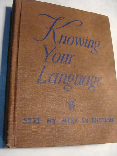 libro knowing your language , 331 paginas   , año 1944