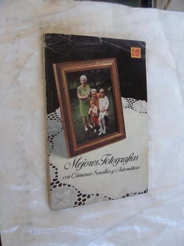libro kodak mejores fotografias con camaras sencillas y auto