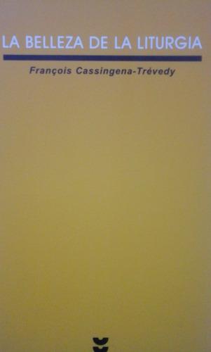 libro la belleza de la liturgia de cassingena.trévedy