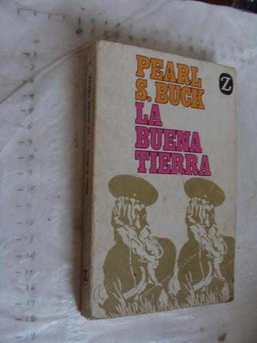 libro la buena tierra , pearl s.buck , 270 paginas , año 196