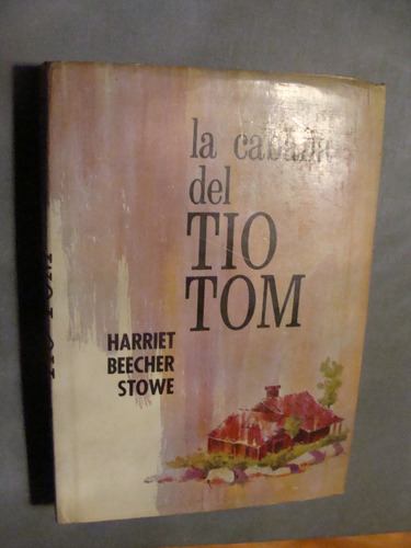 libro la cabaña del tio tom , harriet beecher , 322 paginas