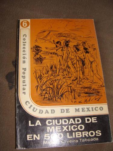 libro la ciudad de mexico en 500 libros,  miguel civeira tab
