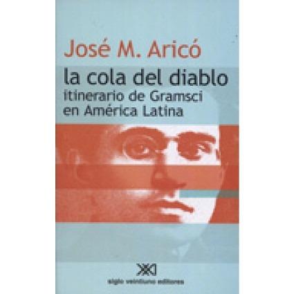 libro, la cola del diablo, itinerario gramsci josé m. aricó.