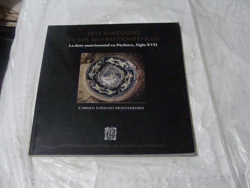 libro la dote matrimonial en pachuca , siglo xvii , carmen l