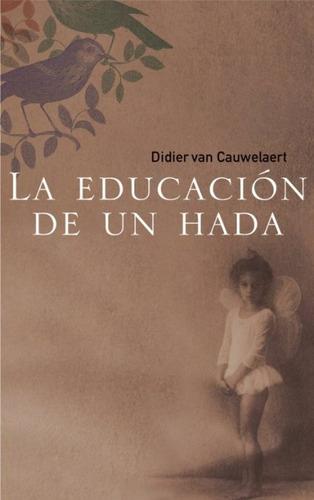 libro, la educación de un hada de didier van cauwelaert.