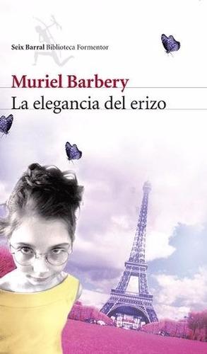 libro: la elegancia del erizo - muriel barbery -