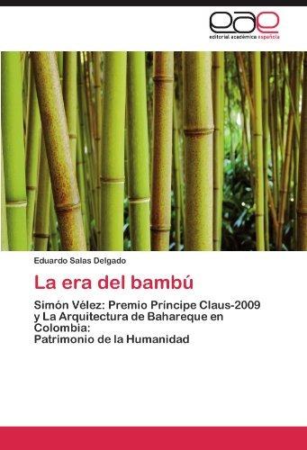 libro : la era del bambu: simon velez: premio principe cl...