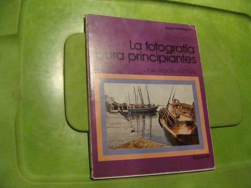 libro la fotografia para principiantes , stuart nardhermer