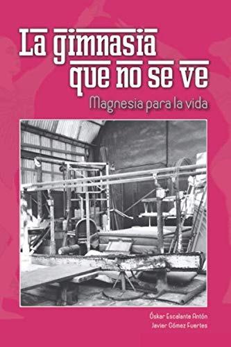 libro : la gimnasia que no se ve magnesia para la vida  -...