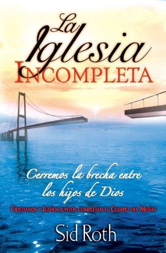 libro : la iglesia incompleta  - sid, roth