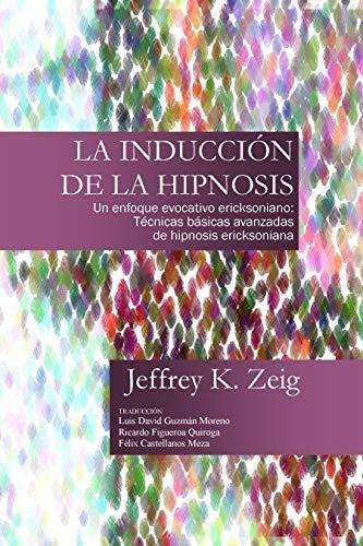 libro : la inducción de hipnosis técnicas básicas y...