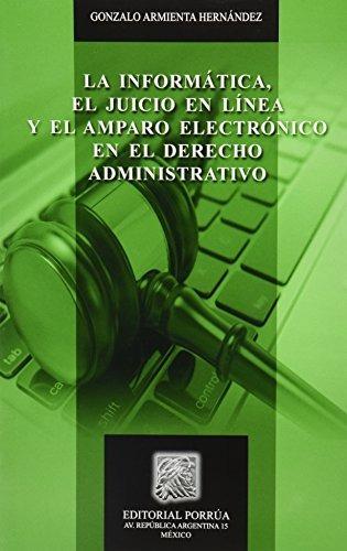 libro la informatica el juicio en lineay el amparo electroni
