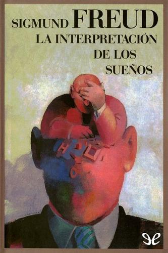 libro la interpretación de los sueños sigmund freud + regalo