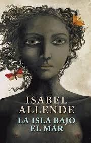 libro la isla bajo el mar allende isabel novela