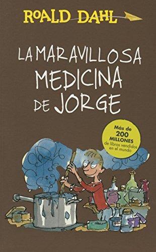 libro la maravillosa medicina de jorge - nuevo