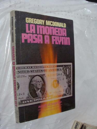libro la moneda pasa a flynn , gregory mcdonald , 256 pagina