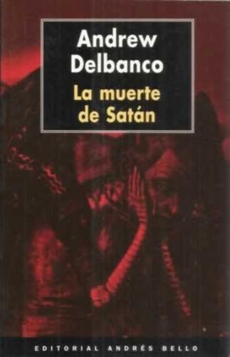 libro, la muerte de satán de andrew delbanco.